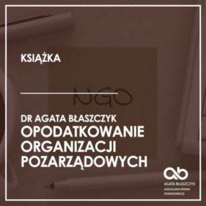 Opodatkowanie organizacji pozarządowych, dr Agata Błaszczyk